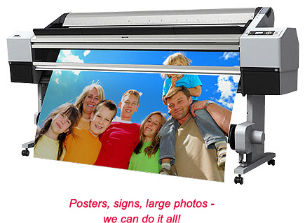 Posters, signs, large photos - we can do it all!